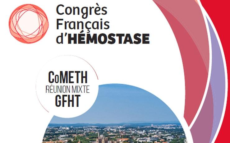 Congrès Français d'Hémostase 2019 : le rendez-vous GFHT –  CoMETH dédié aux professionnels de santé